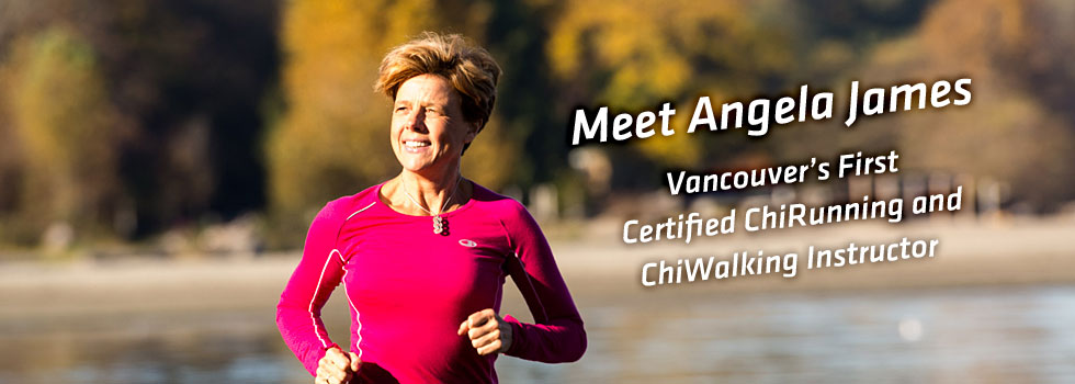 Meet Angela James – Vancouver's first certified ChiRunning and ChiWalking instructor